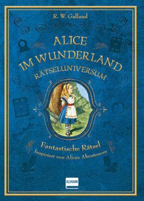 Rätseluniversum: Alice im Wunderland - Fantastische Rätsel inspiriert von Alices Abenteuern