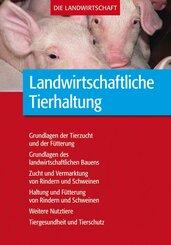Die Landwirtschaft: Landwirtschaftliche Tierhaltung