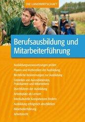 Die Landwirtschaft: Berufsausbildung und Mitarbeiterführung