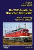 Die V 300-Familie der Deutschen Reichsbahn - Bd.1