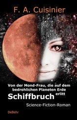Von der Mond-Frau, die auf dem bedrohlichen Planeten Erde Schiffbruch erlitt - Science-Fiction-Roman