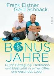 Bonusjahre - Durch Bewegung, Meditation und Elastizität in ein erfülltes und gesundes Leben
