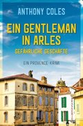 Ein Gentleman in Arles - Gefährliche Geschäfte
