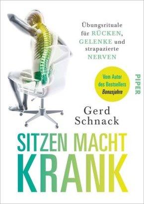 Sitzen macht krank - Übungsrituale für Rücken, Gelenke und strapazierte Nerven