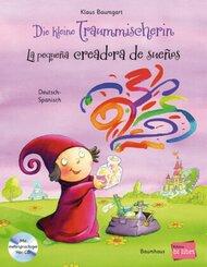 Die kleine Traummischerin, Deutsch-Spanisch, m. Audio-CD - La pequeña creadora de sueños
