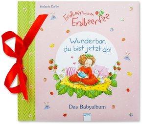 Erdbeerinchen Erdbeerfee - Wunderbar, du bist jetzt da!
