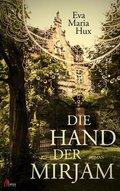 Die Hand der Mirjam