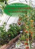 Clever Gärtnern im Gewächshaus