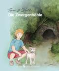 Tom & Wolli - Die Zwergenhöhle