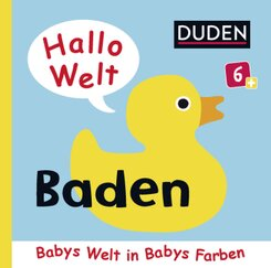 DUDEN Hallo Welt: Baden - Babys Welt in Babys Farben