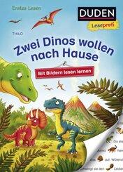 Zwei Dinos wollen nach Hause - Duden Leseprofi Erstes Lesen Dinosaurer