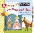 Duden - Das Klapp-Guck-Buch: Wer wohnt in diesem Haus?