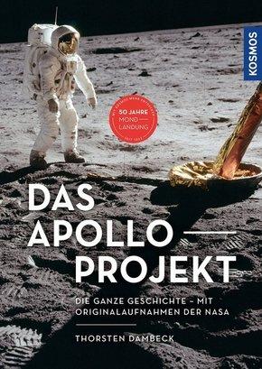 Das Apollo-Projekt - Die ganze Geschichte - Mit Originalaufnahmen der NASA