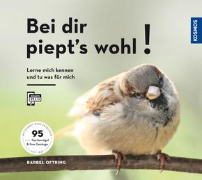 Bei dir piept's wohl!  95 Gartenvögel und ihre Gesänge.