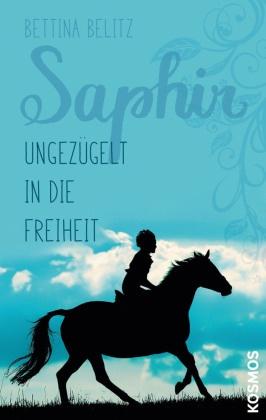 Saphir - Ungezügelt in die Freiheit