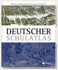 Deutscher Schulatlas - Reprint der Berliner Originalausgabe von 1910