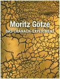 Das Cranach-Experiment