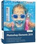 Photoshop Elements 2019 - Das umfangreiche Praxisbuch