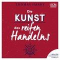 Die Kunst des reifen Handelns - Hörbuch, Audio-CD,