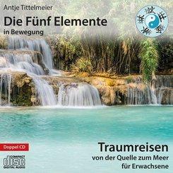 Die Fünf Elemente in Bewegung - Von der Quelle zum Meer, 1 Audio-CD