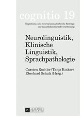 Neurolinguistik, Klinische Linguistik, Sprachpathologie