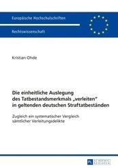 """Die einheitliche Auslegung des Tatbestandsmerkmals """"verleiten"""" in geltenden deutschen Straftatbeständen"""