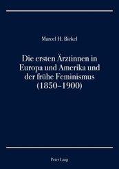 Die ersten Ärztinnen in Europa und Amerika und der frühe Feminismus (1850-1900)