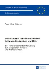 Datenschutz in sozialen Netzwerken in Europa, Deutschland und Chile