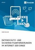 Datenschutz- und Sicherheitsanforderungen im Internet der Dinge