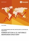 Können Bitcoin & Co. nationale Währungen ersetzen? Kryptowährungen und ihre Unterschiede zu nationalen Währungen