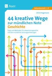 44 kreative Wege zur mündlichen Note Geschichte