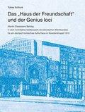 """Das """"Haus der Freundschaft"""" und der Genius loci"""