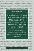 Von Brecht, Hauff und Koeppen über Melville, Ovid und Vergil bis zu Benjamin, Krauss und Minder