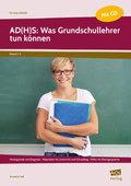 AD(H)S: Was Grundschullehrer tun können, m. CD-ROM