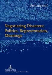 Negotiating Disasters: Politics, Representation, Meanings