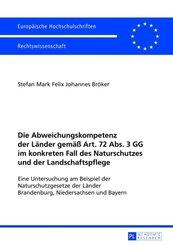 Die Abweichungskompetenz der Länder gemäß Art. 72 Abs. 3 GG im konkreten Fall des Naturschutzes und der Landschaftspfleg