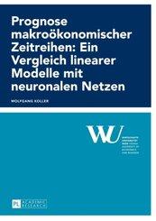Prognose makroökonomischer Zeitreihen: Ein Vergleich linearer Modelle mit neuronalen Netzen