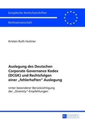 """Auslegung des Deutschen Corporate Governance Kodex (DCGK) und Rechtsfolgen einer """"fehlerhaften"""" Auslegung"""