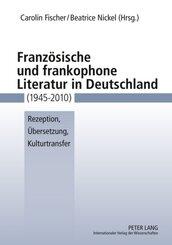 Französische und frankophone Literatur in Deutschland (1945-2010)