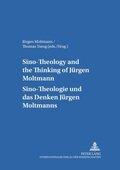 Sino-Theology and the Thinking of Jürgen Moltmann- Sino-Theologie und das Denken Jürgen Moltmanns