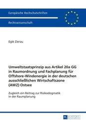 Umweltstaatsprinzip aus Artikel 20a GG in Raumordnung und Fachplanung für Offshore-Windenergie in der deutschen ausschli