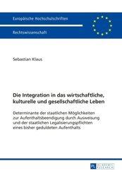 Die Integration in das wirtschaftliche, kulturelle und gesellschaftliche Leben
