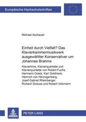 """Einheit durch Vielfalt?- Das Klavierkammermusikwerk ausgewählter """"Konservativer"""" um Johannes Brahms"""
