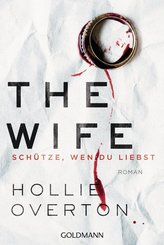 The Wife. Schütze, wen du liebst
