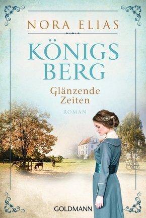 Königsberg. Glänzende Zeiten