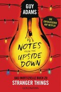 Notes from the upside down - Das inoffizielle Buch zu Stranger Things