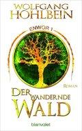 Enwor - Der wandernde Wald