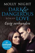 Dark and Dangerous Love - Ewig verbunden