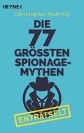 Die 77 größten Spionagemythen enträtselt