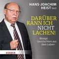 Hans-Joachim Heist liest: Darüber kann ich nicht lachen!, 3 Audio-CDs
